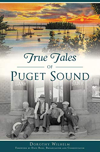 Pdf History True Tales of Puget Sound (American Legends)