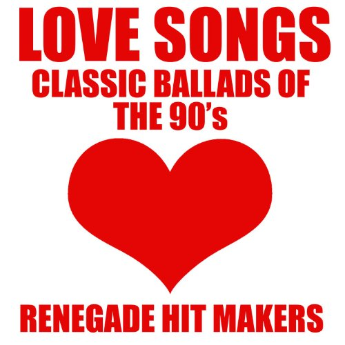 Love Songs - Classic Ballads of The 90's (Best Power Ballads Of The 90s)