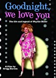 Goodnight We Love You: Phyllis Diller