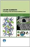 Calcium Aluminates : Proceedings of the 2014 International Conference, , 1848063164