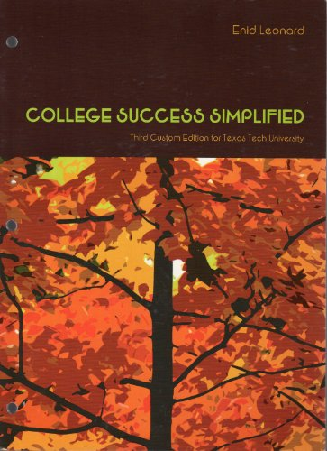 College Success Simplified, 3rd Edition, Custom Edition for Texas Tech University