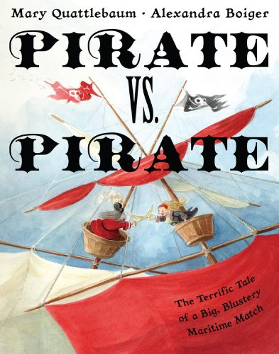 Pirate vs. Pirate: The Terrific Tale of a Big, Blustery Maritime Match by Hyperion
