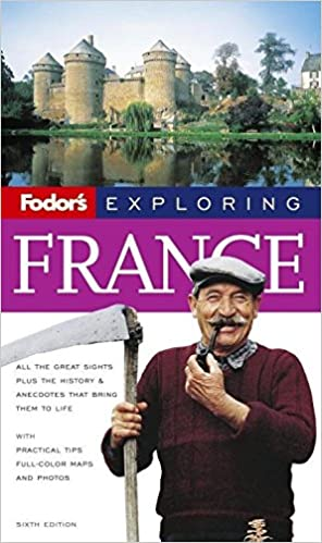 6th Edition Fodors Exploring France