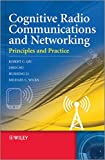 img - for Cognitive Radio Communication and Networking: Principles and Practice book / textbook / text book