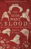 The Gods Want Blood, Anatole France, 184749319X
