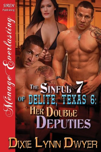 The Sinful 7 of Delite, Texas 6: Her Double Deputies (Siren Publishing Menage Everlasting)