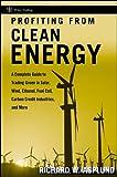 Profiting from Clean Energy, Richard W. Asplund, 0470117990