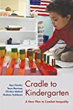 img - for Cradle to Kindergarten: A New Plan to Combat Inequality book / textbook / text book