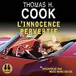 L'innocence pervertie | Thomas H. Cook