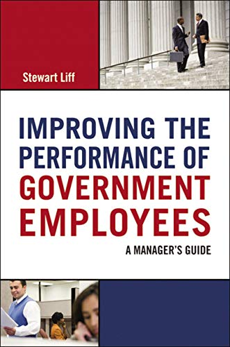 Improving the Performance of Government Employees: A Manager's Guide