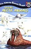 Amazing Arctic Animals, Jackie Glassman, 044842844X
