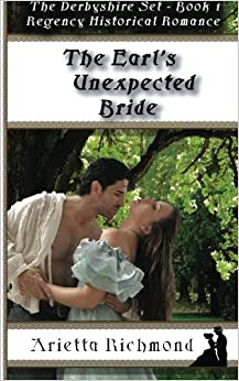 Book The Earl's Unexpected Bride: Regency Historical Romance (First edition) (The Derbyshire Set) (Volume 1)