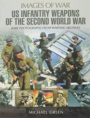 American Infantry Weapons of the Second World War (Images of War)
