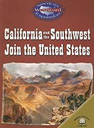 California and the Southwest Join the United States (America's Westward Expansion)