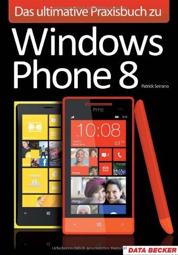 Das ultimative Praxisbuch zu Windows Phone 8
