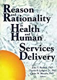img - for Reason and Rationality in Health and Human Services Delivery book / textbook / text book