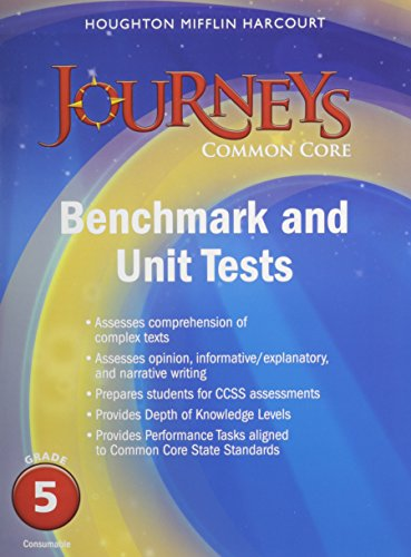 Journeys: Benchmark Tests and Unit Tests Consumable Grade 5 Grade 5