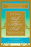 Living Well... Despite Catchin' Hell, Melody T. McCloud, 0964355477