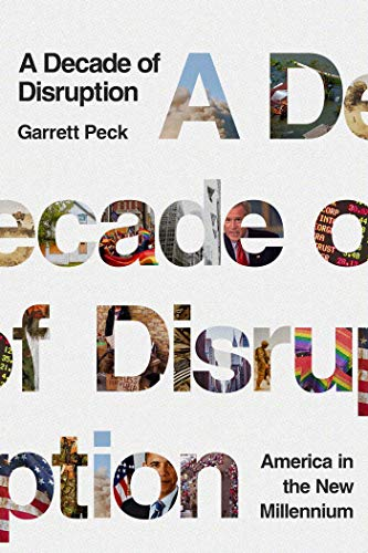 Book Cover: A Decade of Disruption: America in the New Millennium