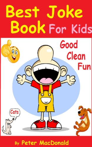 Best Joke Book for Kids : Best Funny Jokes and Knock Knock Jokes( 200+ Jokes): Over 200 Of Good Clean Jokes For -