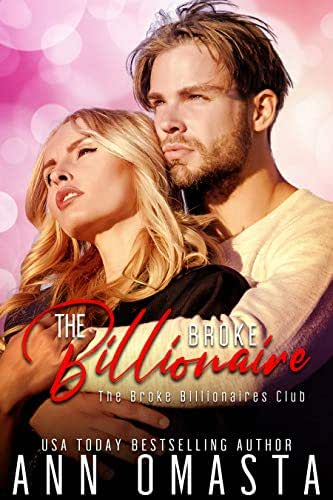The Broke Billionaire: A sweet-with-heat billionaire romance novella (The Broke Billionaires Club Book 1)