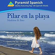 Pilar en la Playa: An Easy Story for Beginning Spanish Level 1: Learn Top