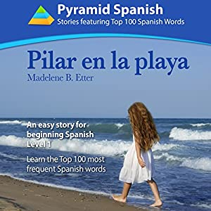 Pilar en la Playa: An Easy Story for Beginning Spanish Level 1 Audiobook