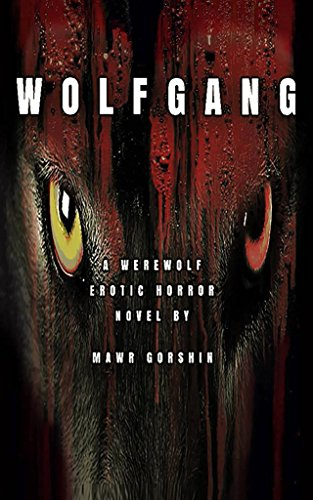 Wolfgang: A Werewolf Erotic Horror Novel by [Gorshin, Mawr]
