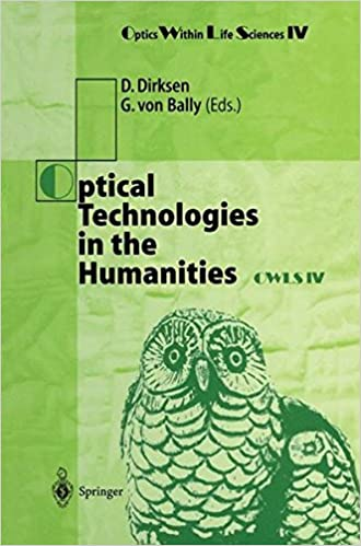 Optical Technologies in the Humanities: Selected Contributions of the International Conference on New Technologies in the Humanities and Fourth ... OWLS IV Münster, Germany, 9–13 July 1996