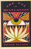 The Eye of Revelation, Peter Kelder, 0945685041