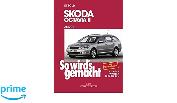 So wirds gemacht. Skoda Octavia II. Von 6/04 bis 1/13 ...