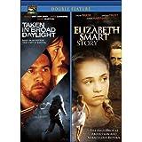 Taken in Broad Daylight / Bonus: Elizabeth Smart Story