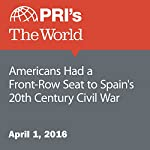 Americans Had a Front-Row Seat to Spain's 20th Century Civil War | Jonathan Kealing