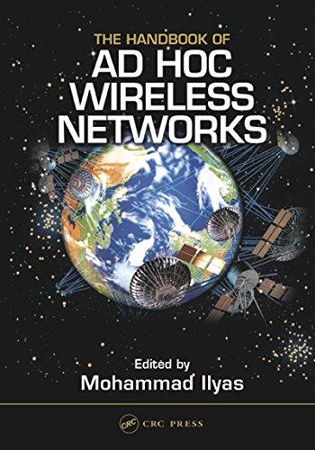 The Handbook of Ad Hoc Wireless Networks (Electrical Engineering Handbook 29) Reader