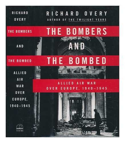 Download The bombers and the bombed: Allied air war over Europe 1940-1945 / Richard Overy pdf epub