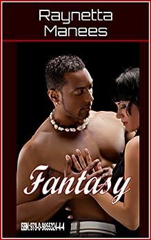 Fantasy by [Manees, Raynetta]
