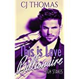This is Love (High Stakes Billionaires Book 1)