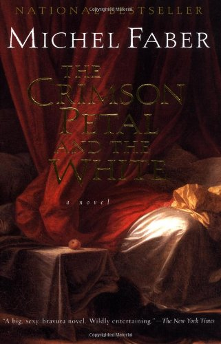 The Crimson Petal And The White by Michel Faber
