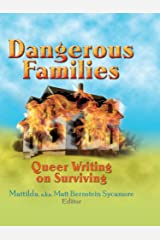 Dangerous Families: Queer Writing on Surviving Kindle Edition