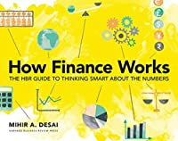 How Finance Works: The HBR Guide to Thinking Smart About the Numbers Front Cover