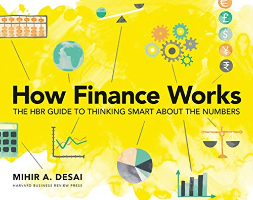 How Finance Works: The HBR Guide to Thinking Smart About Numbers por Mihir Desai