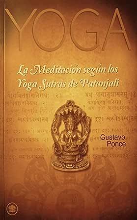 La Meditacion segun los Yoga Sutras eBook: Gustavo Ponce ...