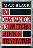A Companion to Wittgenstein's Tractatus, Max Black, 0801400392