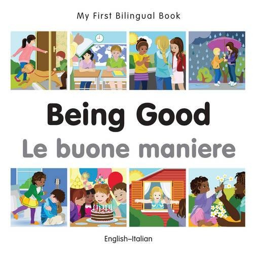 My First Bilingual Book–Being Good (English–Italian) (Italian and English Edition)