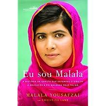 Eu Sou Malala. A História da Garota que Defendeu o Direito à Educação e Foi Baleada Pelo Talibã