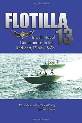 Flotilla 13: Israeli Naval Commandos in the Red Sea, 1967
