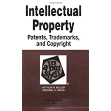 Intellectual Property in a Nutshell: Patents, Trademarks, and Copyright