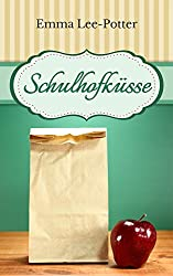 Schulhofküsse (Kindle Single) (German Edition)