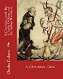 Image of A Christmas carol  By: Charles Dickens, illustrated By: Arthur Rackham: Novella