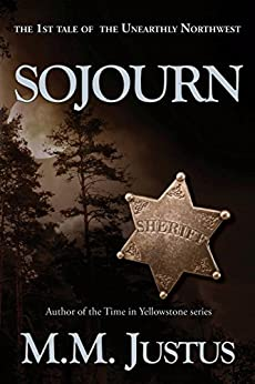 Sojourn (Tales of the Unearthly Northwest Book 1) by [Justus, M.M.]